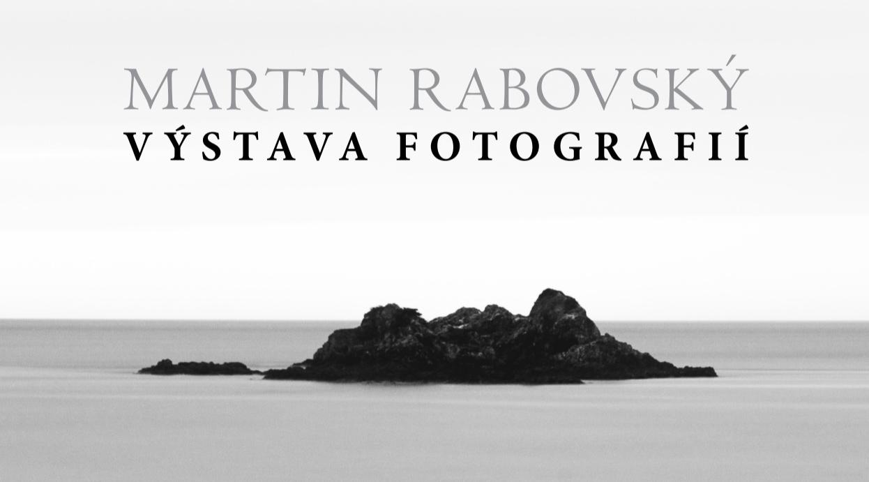 Martin Rabovský - Výstava fotografií